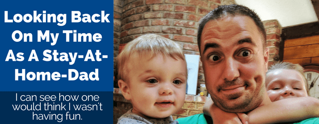 A Look Back On My Time As A Stay-At-Home-Dad