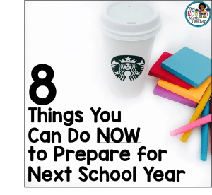 8 Things You Can do Now to Prepare for Next School Year