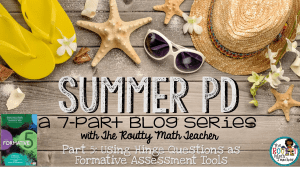Summer PD: Using Hinge Questions as Formative Assessment Tools