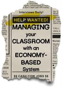 Help Wanted: Managing your Classroom with an Economy-Based System
