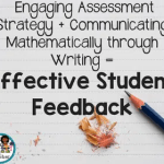 Engaging Assessment Strategy + Communicating Mathematically Through Writing = Effective Student Feedback