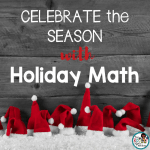 Celebrate the Season with Holiday Math Tasks