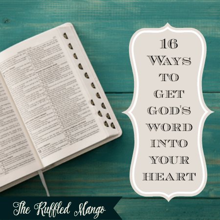 16 Ways to Get God's Word into Your Heart