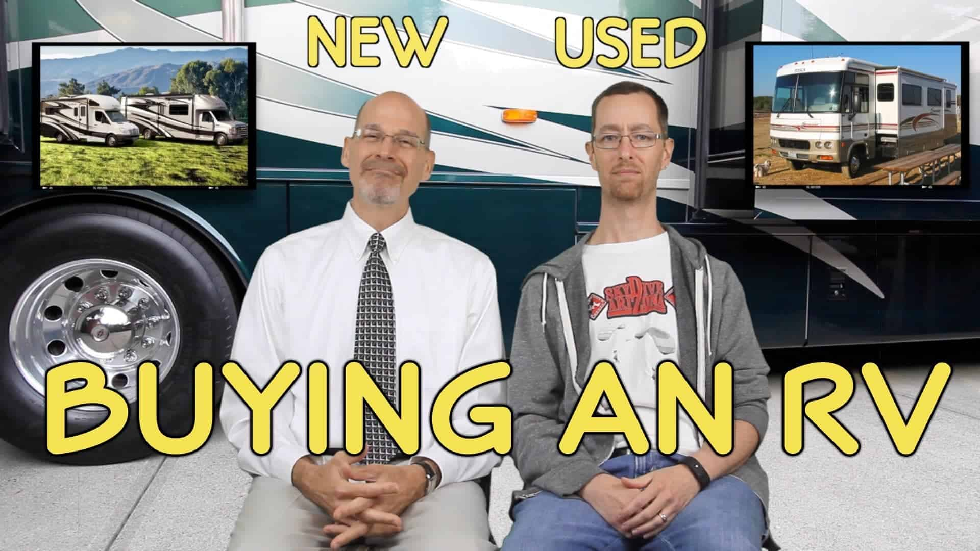 Buying An RV - The Pros & Cons of New vs Used : RVgeeks