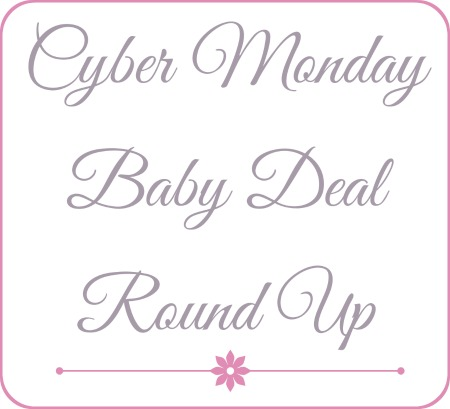 Cyber Monday Baby Deal Round Up • The Savvy Bump