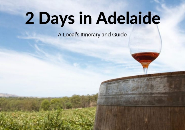 36 to 48 hours in Adelaide - 2 days in Adelaide itinerary and travel blog