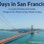 2 Days in San Francisco: The Perfect Itinerary (From a Local!)