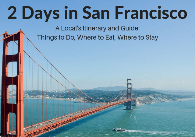 San Francisco 2 Day Itinerary