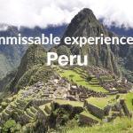 5 unmissable experiences in Peru