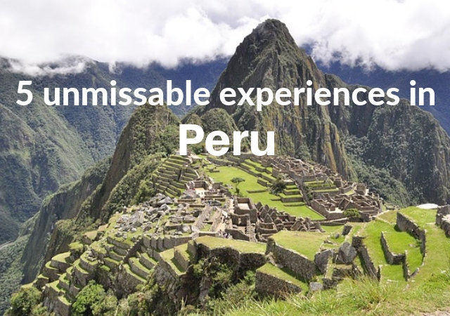 5 things to do in Peru