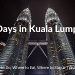 3 Days in Kuala Lumpur: The Perfect Itinerary