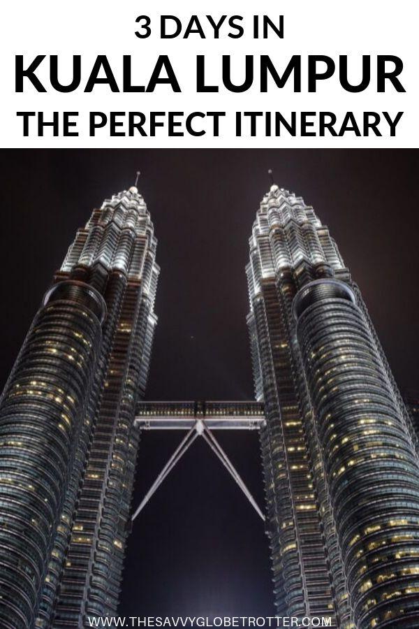 Kuala Lumpur 3 day itinerary