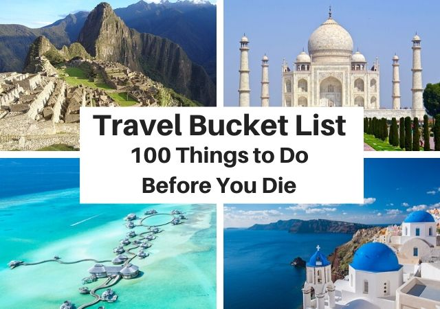 100 Things to Do Before You Die Travel Goals