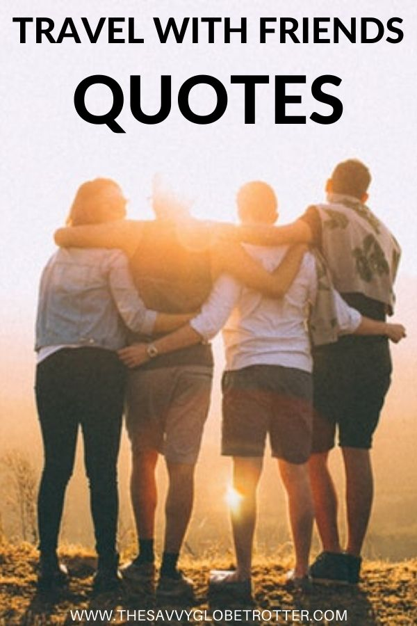 Travel With Friends Quotes for Pinterest