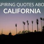Best Quotes About California & California Instagram Captions