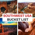 Best Places to Visit in the Southwest for Your Bucket List