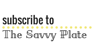subscribe to The Savvy Plate