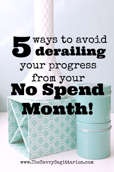 Did you just finish up with a super successful no spend month? Here are 5 things you can do to avoid derailing the progress you made towards your debt payoff or savings goals during your No Spend Month!