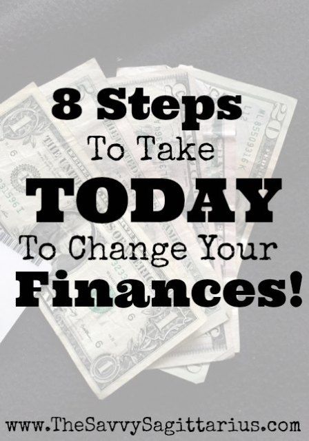 """A Year from now, you will wish that you had started today."" Here are 8 Steps to change your finances TODAY!"