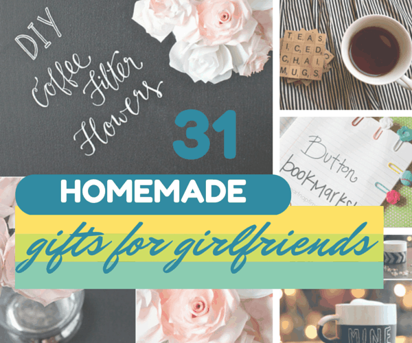 31 thoughtful homemade gifts for your girlfriend