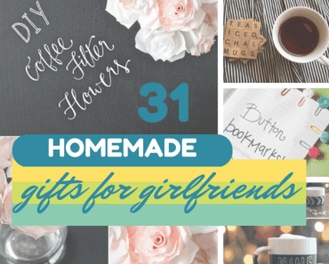 31 Homemade Gifts For Your Girlfriend