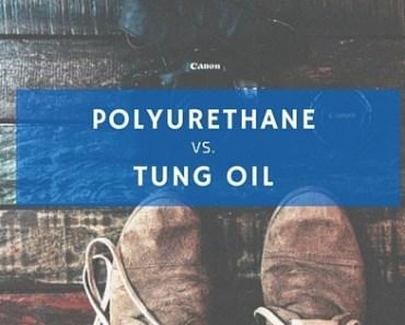Tung oil vs. polyurethane