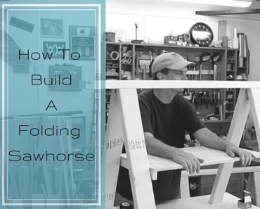 building a folding sawhorse