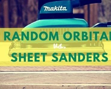 Random orbital vs. sheet sanders