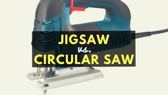 Jigsaw vs circular saw get the right tool for the job greentooth Gallery