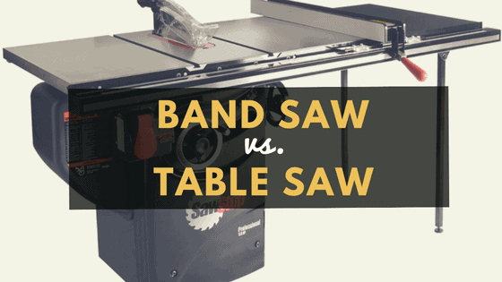 Band saw vs table saw which one do woodworkers need first greentooth Images