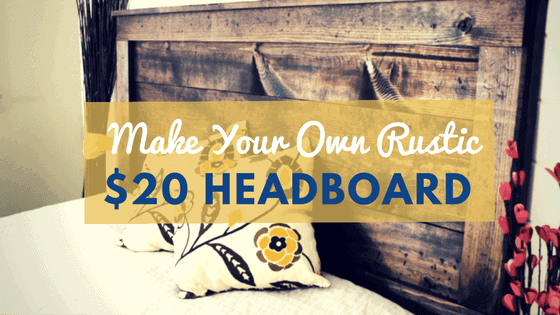 DIY Rustic Headboard Tutorial