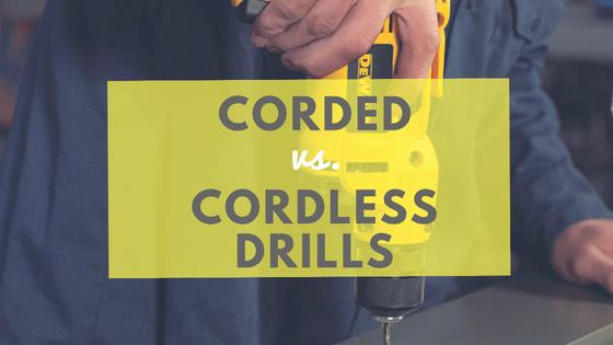 corded vs cordless drill