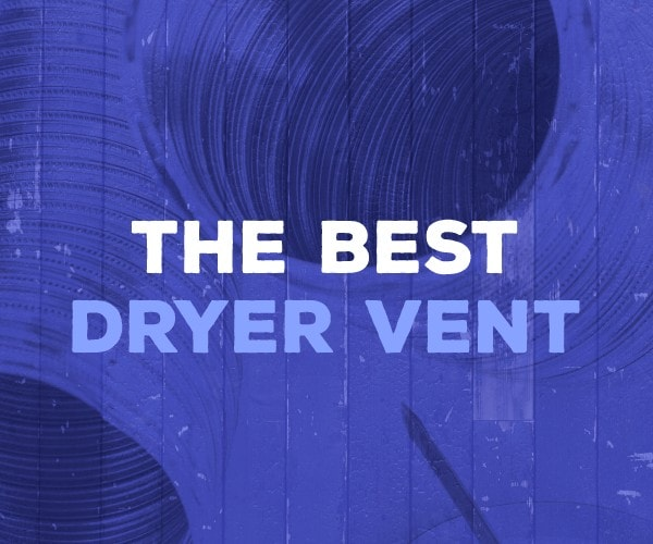 the best dryer vent july 2021
