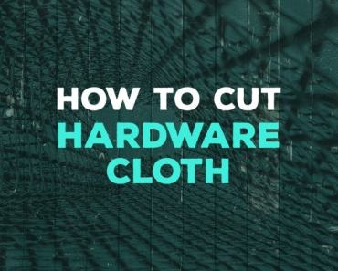 how to cut hardware cloth