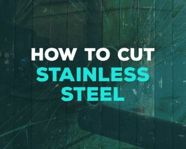 how to cut stainless steel