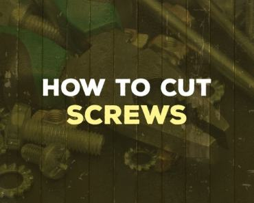 how to cut screws