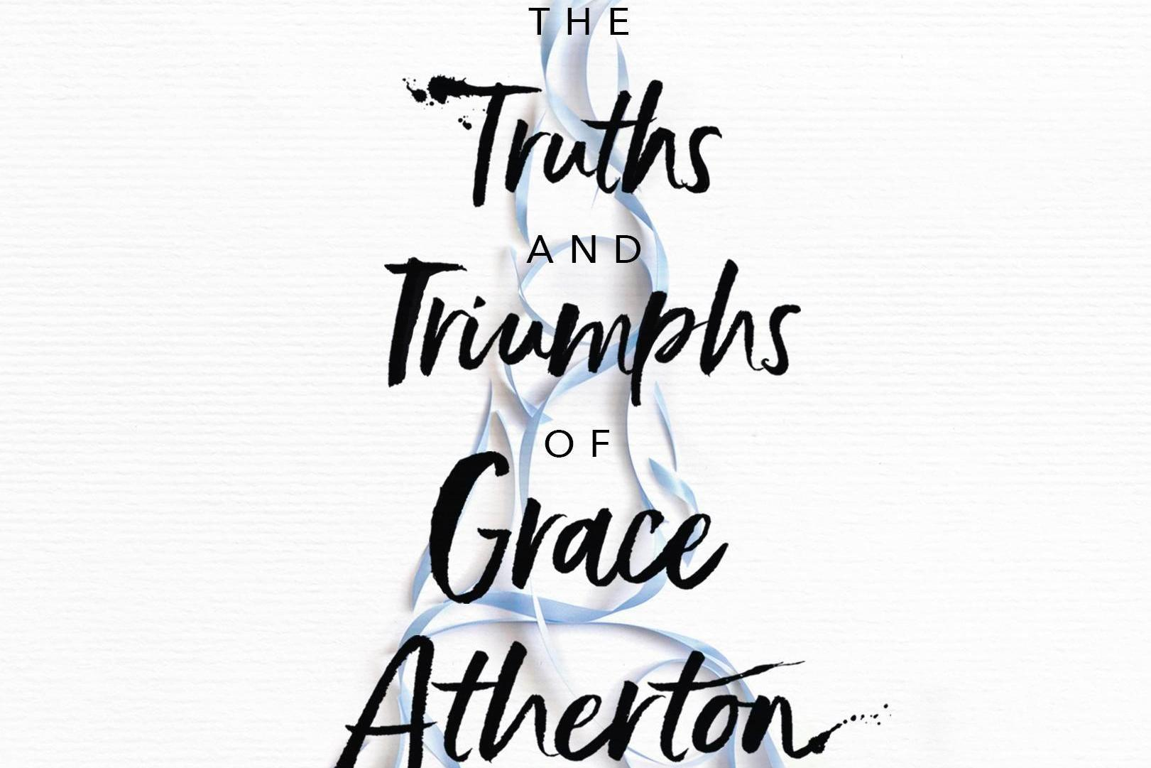 Win a copy of The Truths and Triumphs of Grace Atherton by
