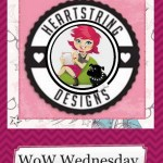 WOW Wednesday for Heartstring Designs