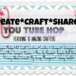 Create* Craft* Share* You Tube Hop August