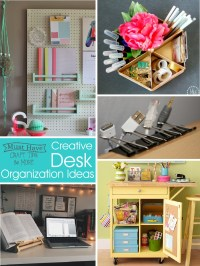 Creative Desk Organization Ideas - The Scrap Shoppe