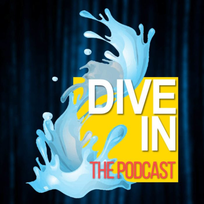 Dive In The Podcast