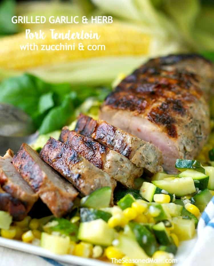 Grilled Garlic and Herb Pork Tenderloin with Zucchini and Corn