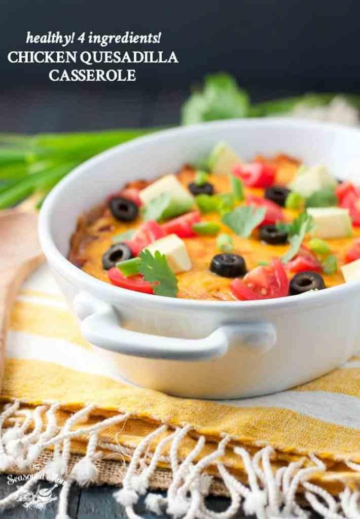 4-Ingredient Healthy Chicken Quesadilla Casserole + A Video!