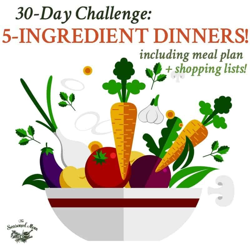 30-Day Challenge: A Month of 5 Ingredient Dinners!