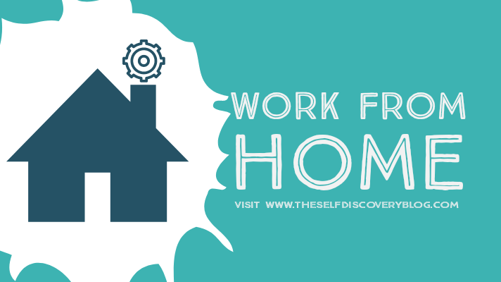 Benefits of work from home self Discovery Blog
