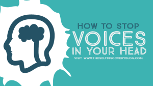 Silence voice in your head self Discovery Blog