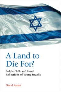 David Ranan: A Land to Die For?