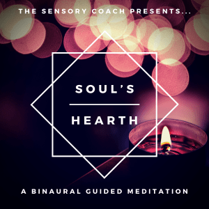 Soul's Hearth Inner Fire Meditation from The Sensory Coach
