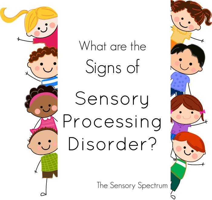 What are the Signs of SPD: Sensory Processing Disorder Signs