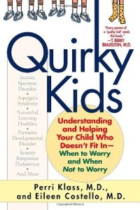 Quirky Kids: Understanding and Helping Your Child Who Doesn't Fit In